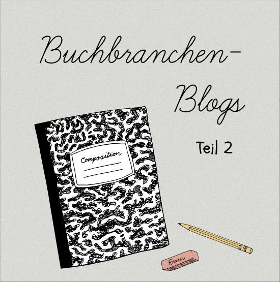 Buchbranchen-Blogs, Teil 2