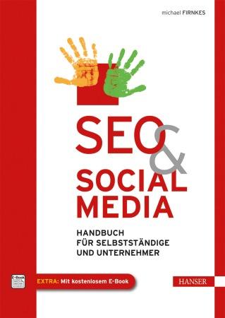 "Cover von ""SEO & Social Media"" von Michael Firnkes, Hanser Verlag 2013"