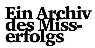 Archiv des Misserfolgs
